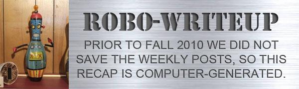 Spring 2007 Week 15 Robo-Recap